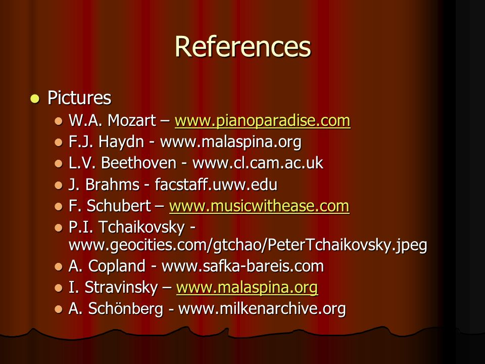 References Pictures W.A. Mozart – www.pianoparadise.com