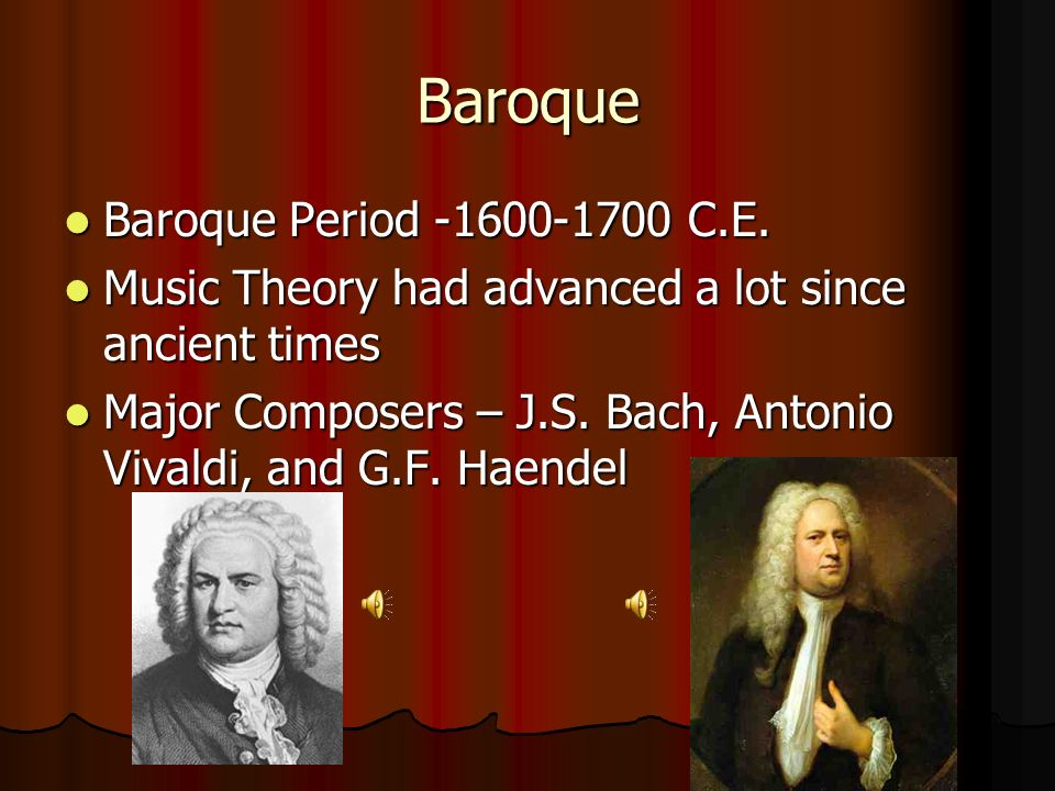 Baroque Baroque Period -1600-1700 C.E.