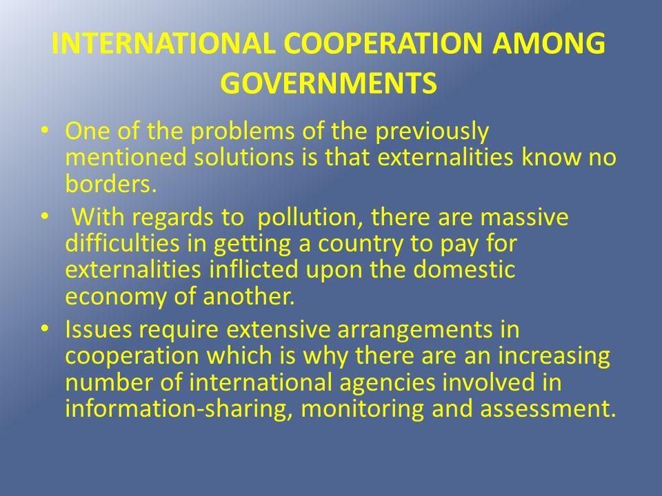 INTERNATIONAL COOPERATION AMONG GOVERNMENTS