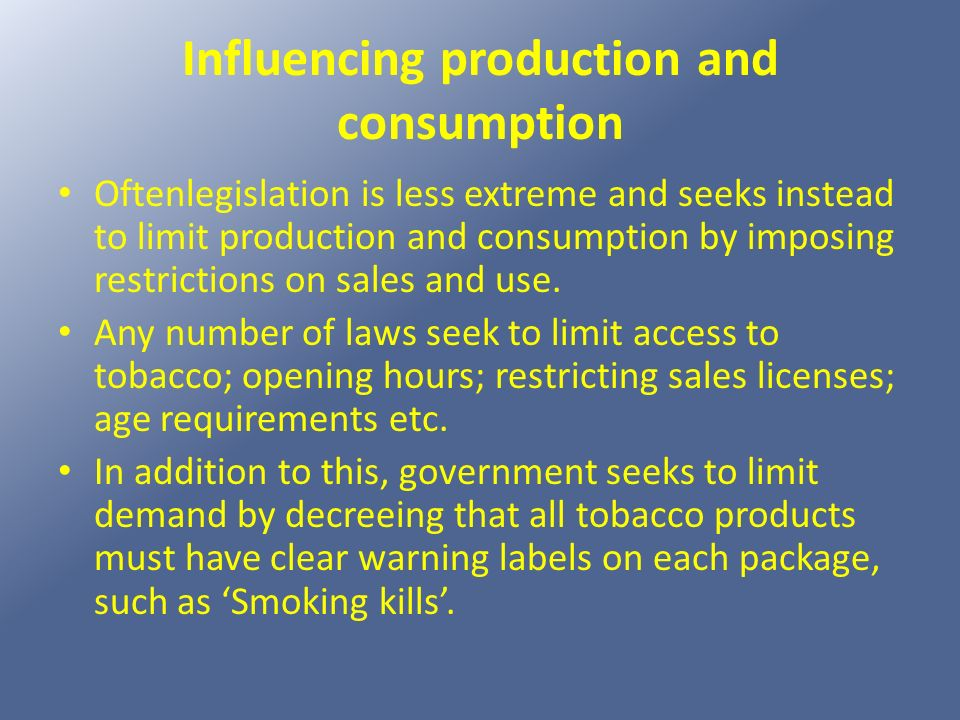 Influencing production and consumption