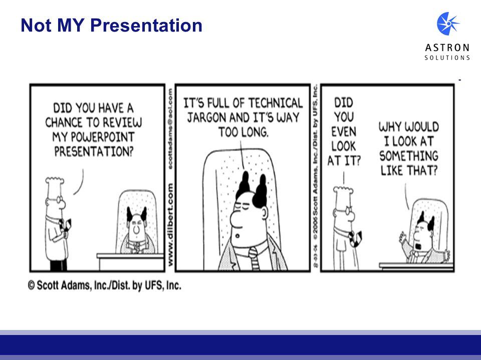 Not MY Presentation