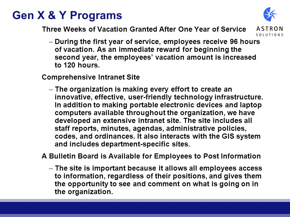 Gen X & Y Programs Three Weeks of Vacation Granted After One Year of Service.