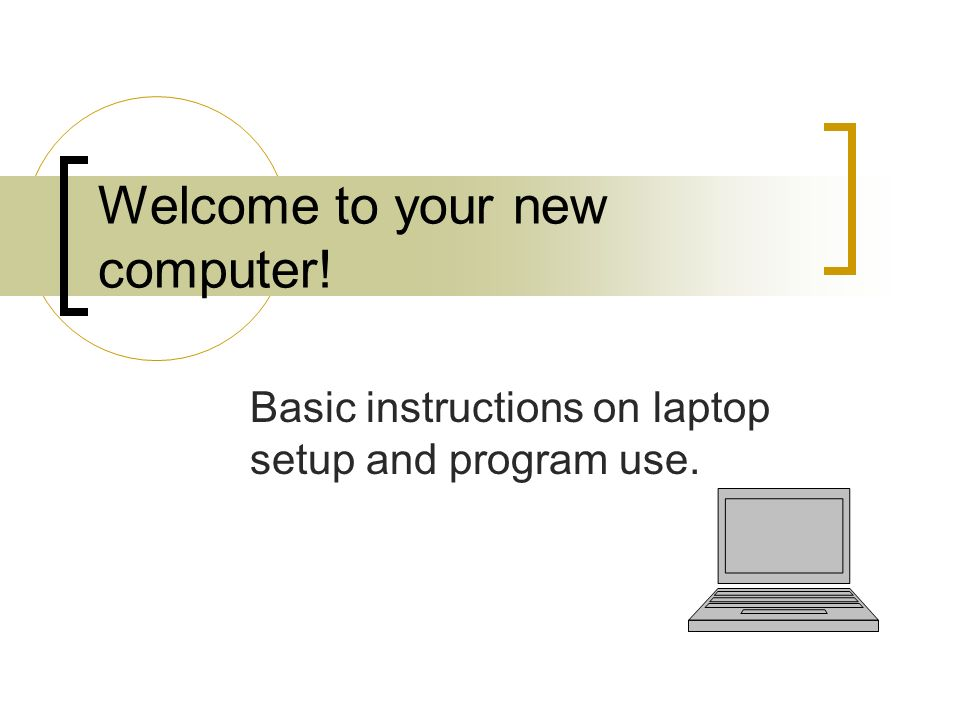 Welcome to your new computer!