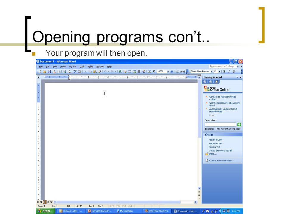Opening programs con't..