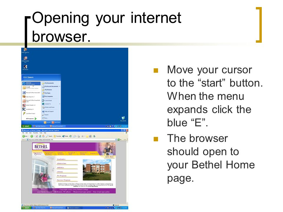 Opening your internet browser.