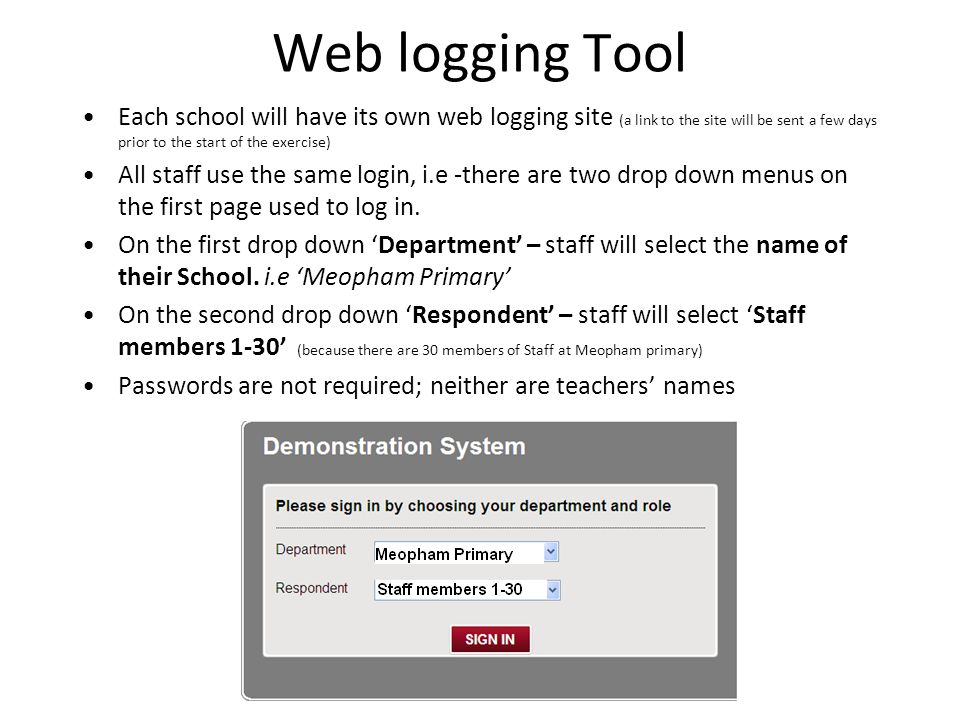 Web logging Tool Each school will have its own web logging site (a link to the site will be sent a few days prior to the start of the exercise)