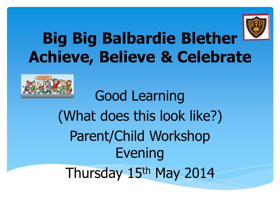 Big Big Balbardie Blether Achieve, Believe & Celebrate