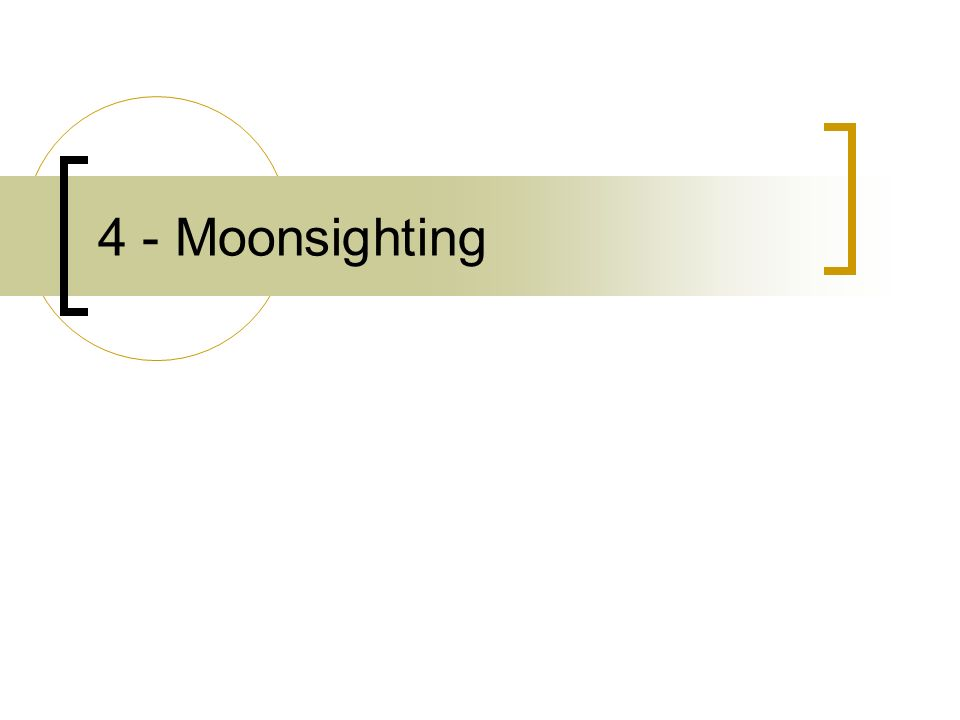 4 - Moonsighting