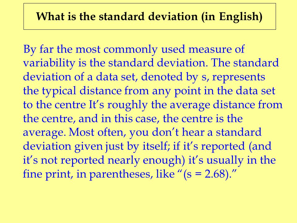 what is standard deviation Standard deviation is a measure of the dispersion of a set of data from its mean it is calculated as the square root of variance by determining the variation between each data point relative to the mean.