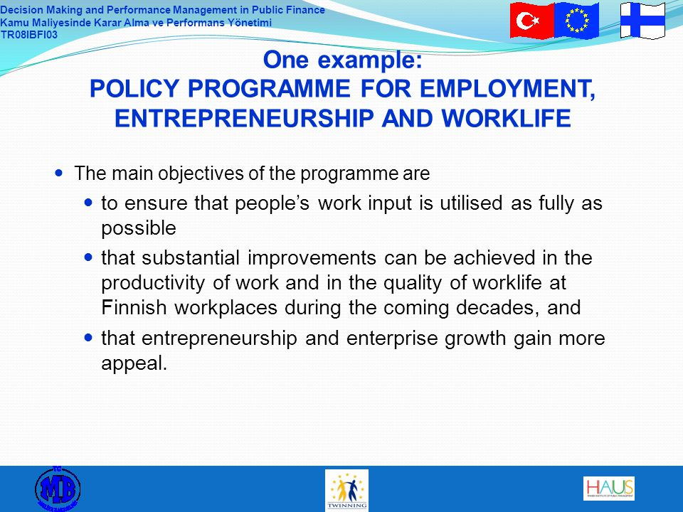 The main objectives of the programme are