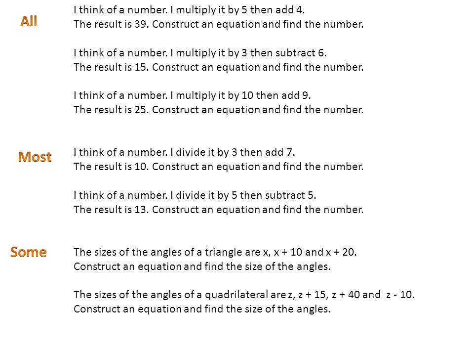 All Most Some I think of a number. I multiply it by 5 then add 4.