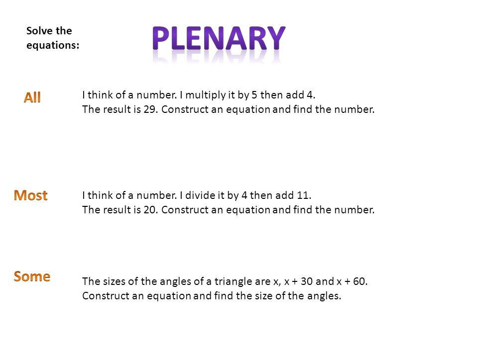 Plenary All Most Some Solve the equations: