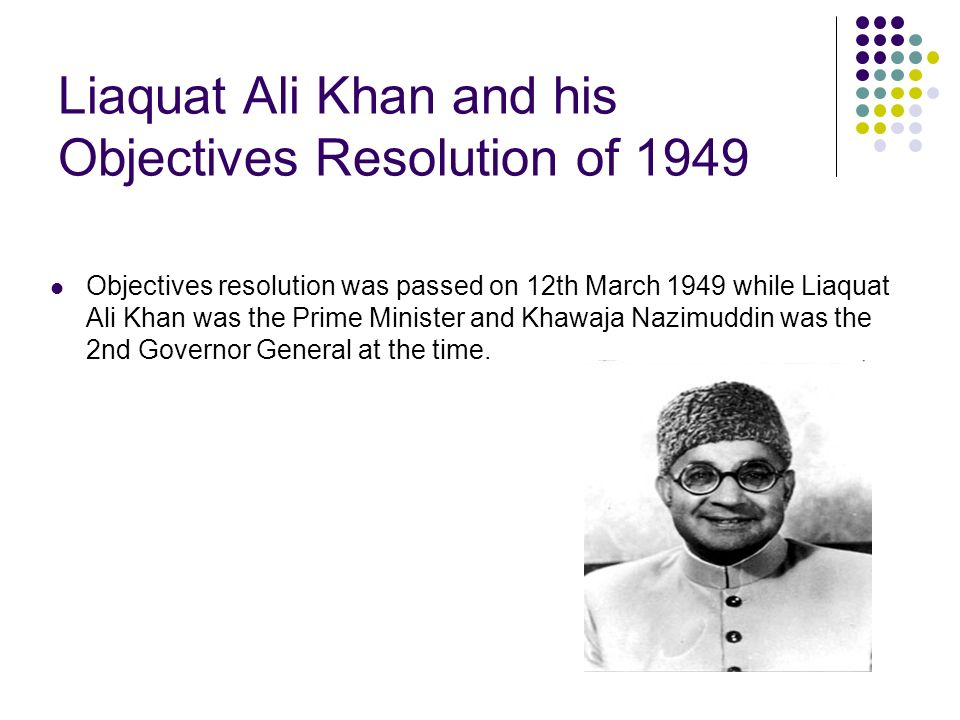 Liaquat Ali Khan and his Objectives Resolution of 1949