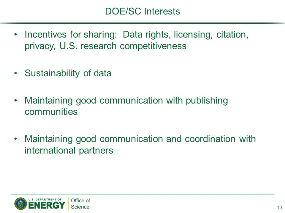 DOE/SC Interests Incentives for sharing: Data rights, licensing, citation, privacy, U.S. research competitiveness.