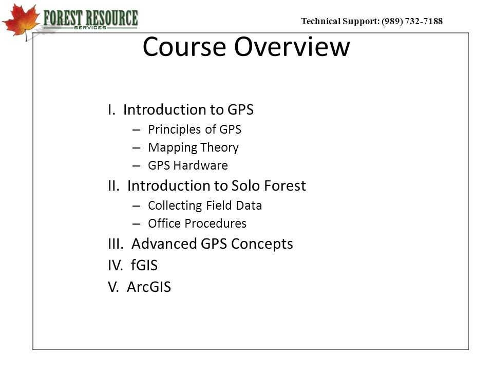 Course Overview I. Introduction to GPS II. Introduction to Solo Forest