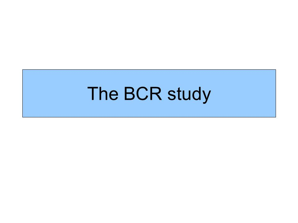 The BCR study
