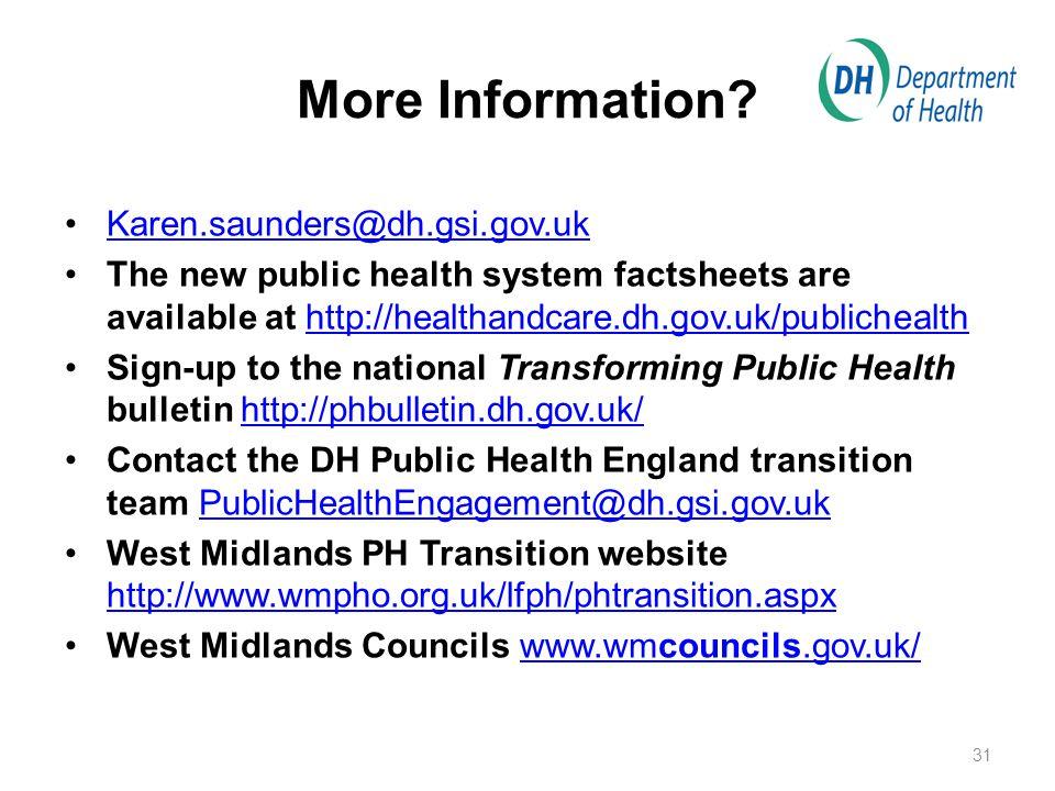 More Information Karen.saunders@dh.gsi.gov.uk