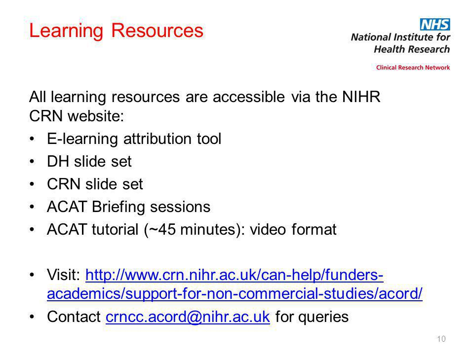 Learning Resources All learning resources are accessible via the NIHR CRN website: E-learning attribution tool.