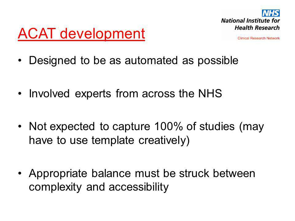 ACAT development Designed to be as automated as possible