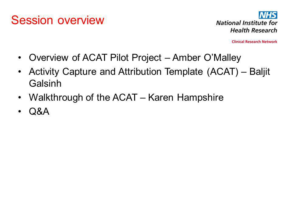 Session overview Overview of ACAT Pilot Project – Amber O'Malley