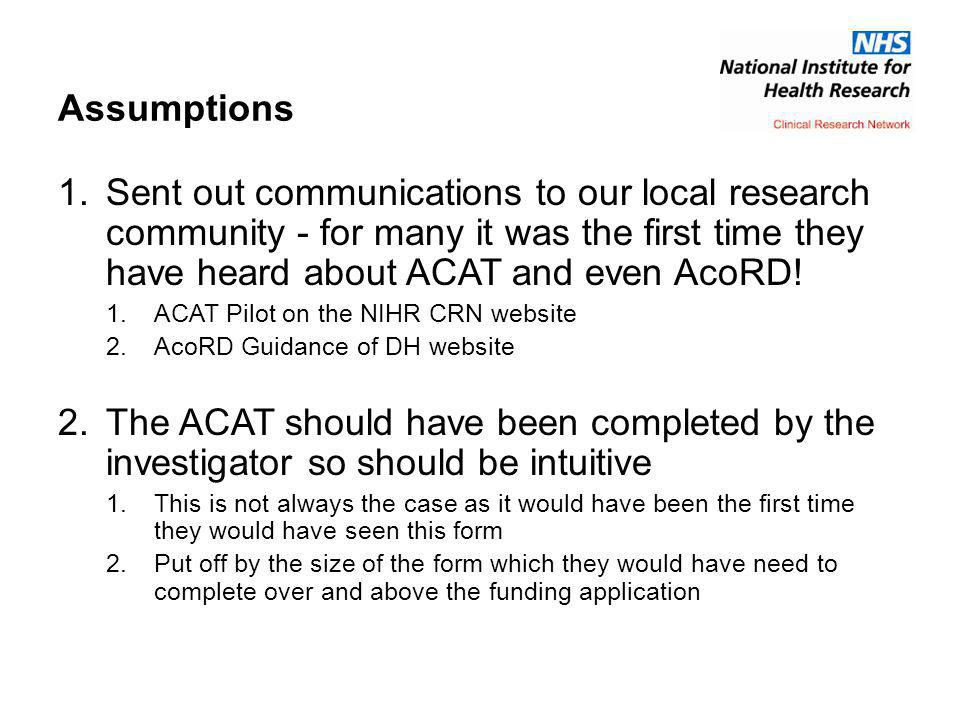 Assumptions Sent out communications to our local research community - for many it was the first time they have heard about ACAT and even AcoRD!