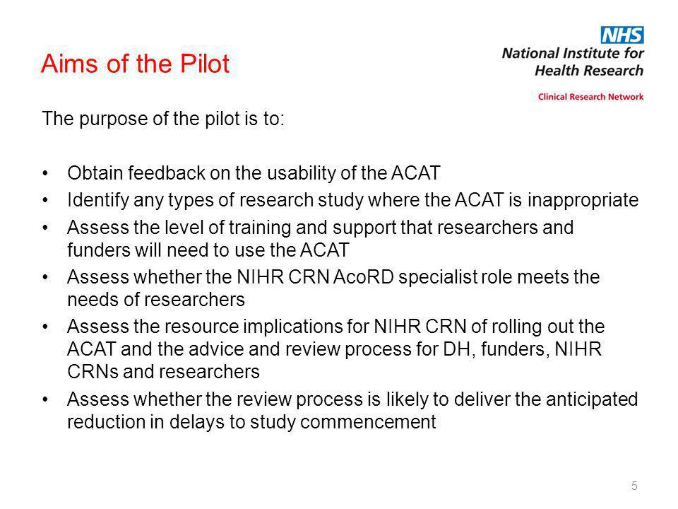 Aims of the Pilot The purpose of the pilot is to: