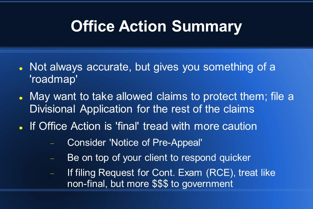 Office Action Summary Not always accurate, but gives you something of a roadmap
