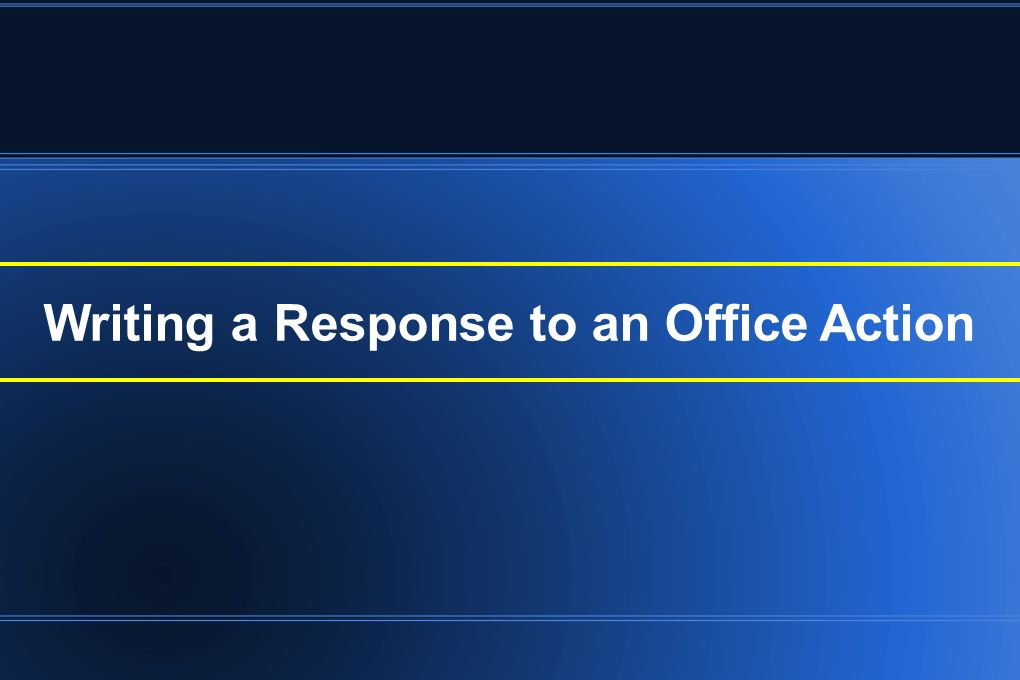 Writing a Response to an Office Action
