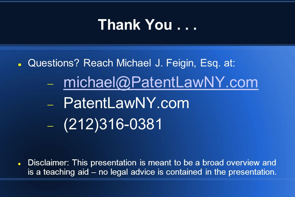 michael@PatentLawNY.com PatentLawNY.com (212)316-0381 Thank You . . .