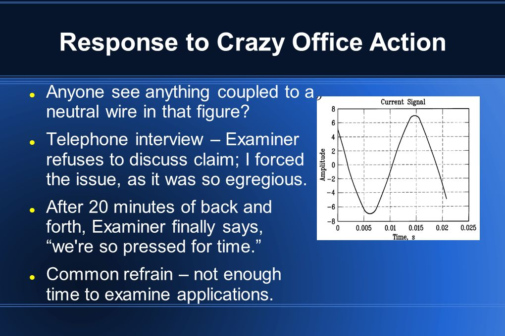 Response to Crazy Office Action
