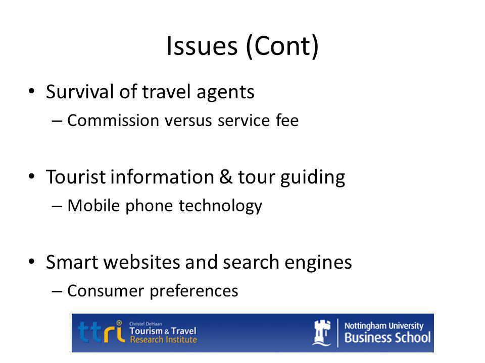 Issues (Cont) Survival of travel agents