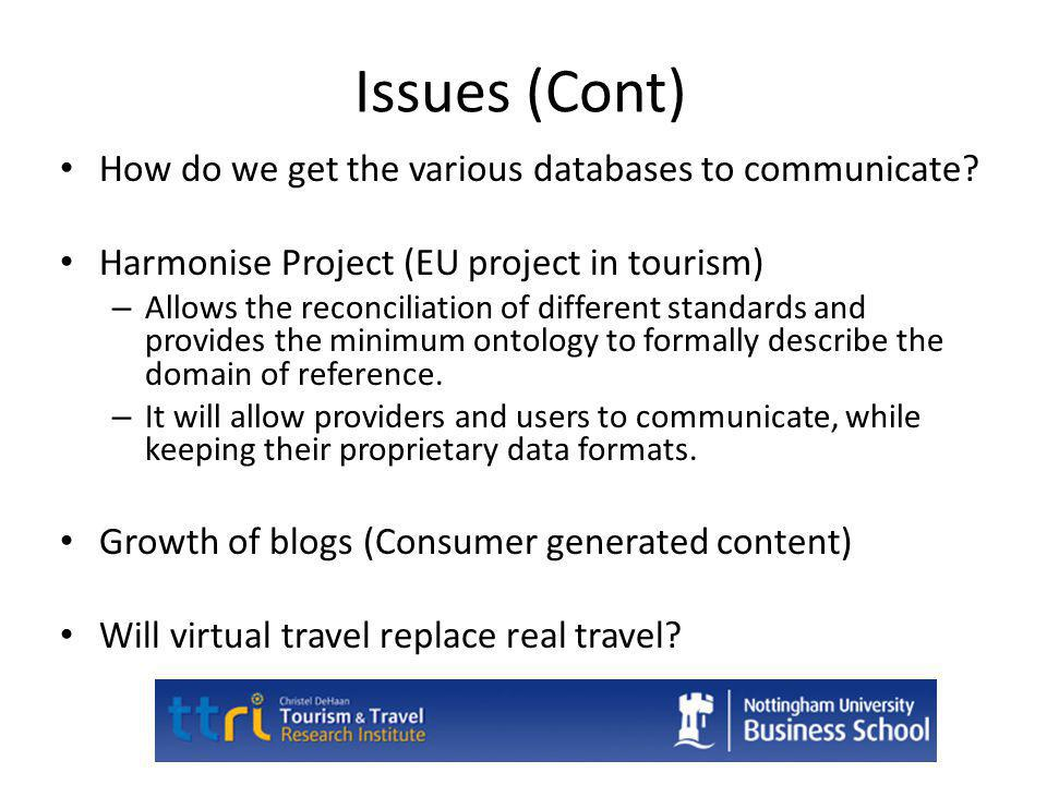 Issues (Cont) How do we get the various databases to communicate