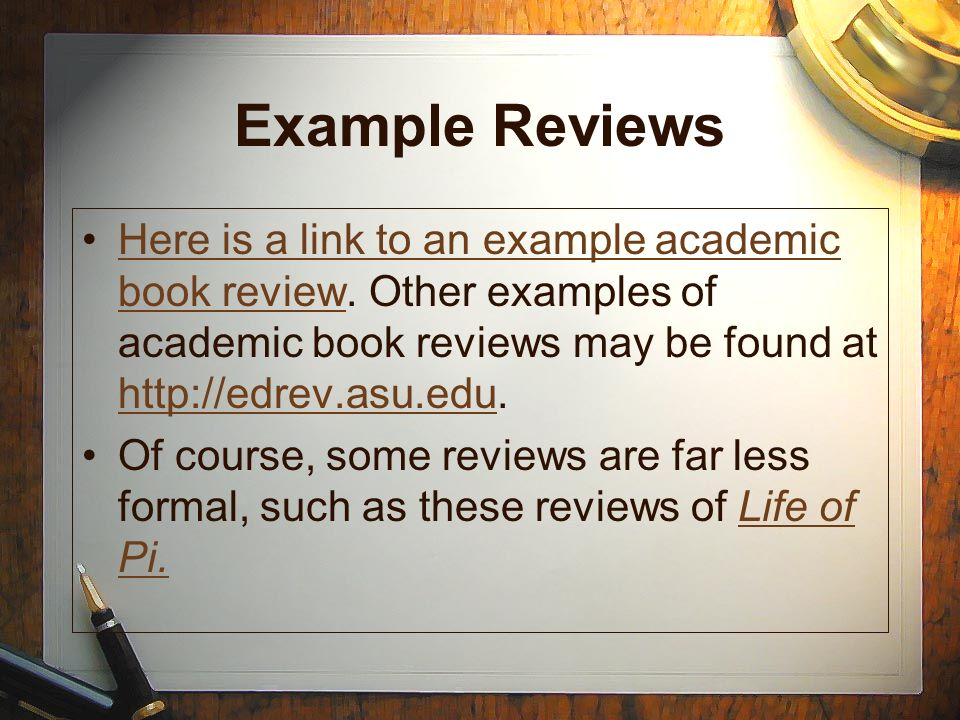 Example ReviewsHere is a link to an example academic book review. Other examples of academic book reviews may be found at http://edrev.asu.edu.