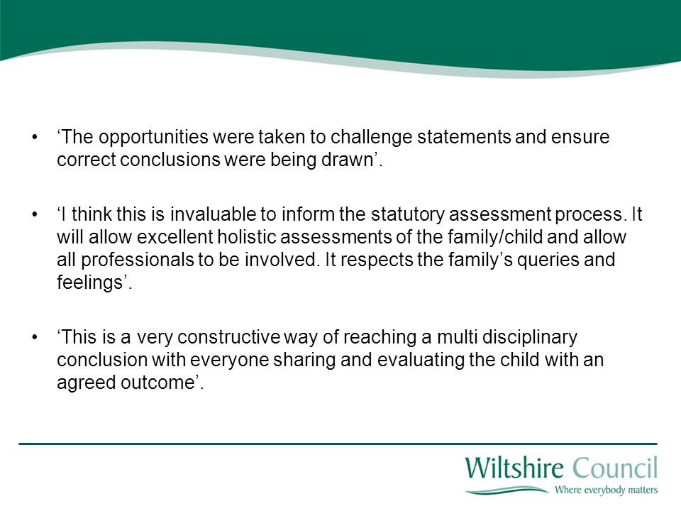 'The opportunities were taken to challenge statements and ensure correct conclusions were being drawn'.