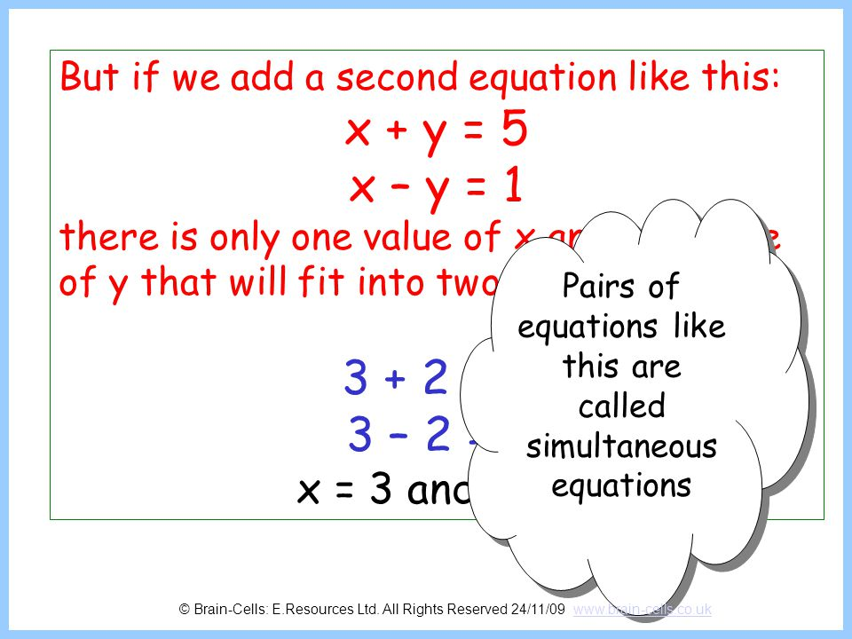 Pairs of equations like this are called simultaneous equations