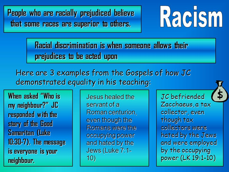 People who are racially prejudiced believe that some races are superior to others.