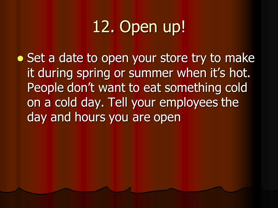 12. Open up!