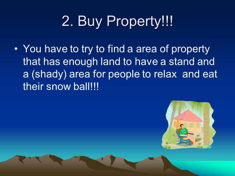 2. Buy Property!!!