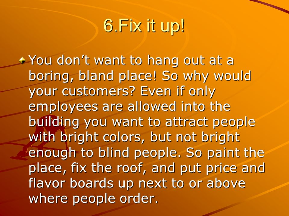 6.Fix it up!
