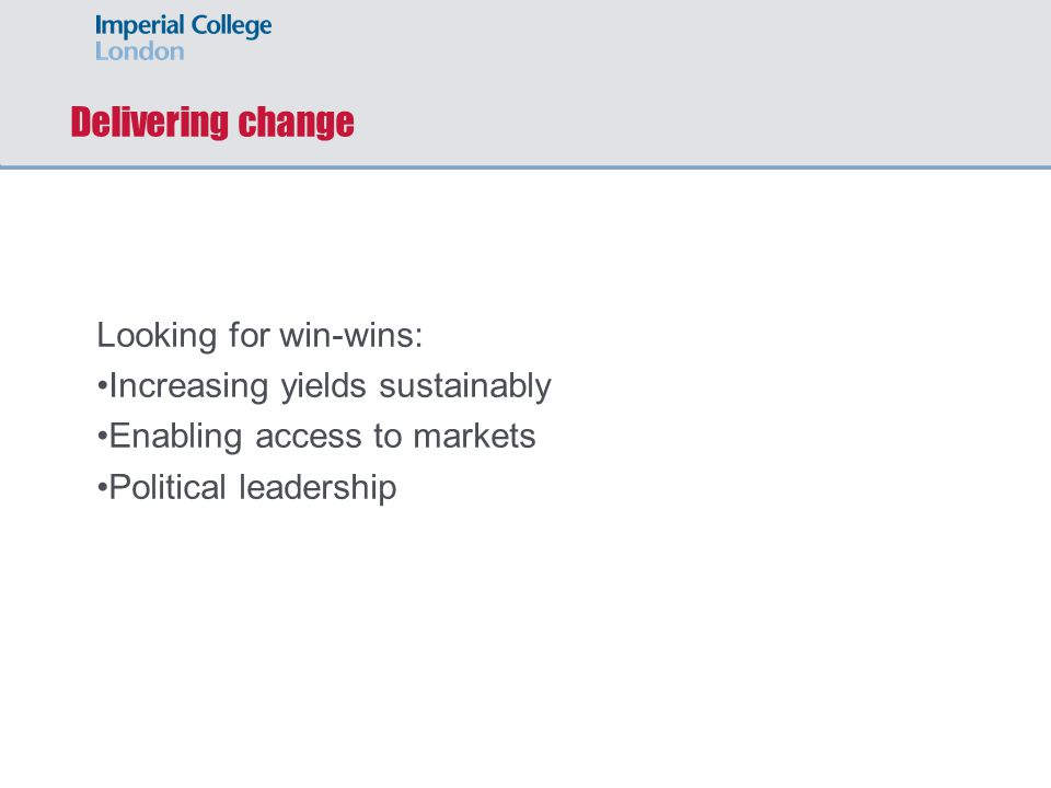 Delivering change Looking for win-wins: Increasing yields sustainably