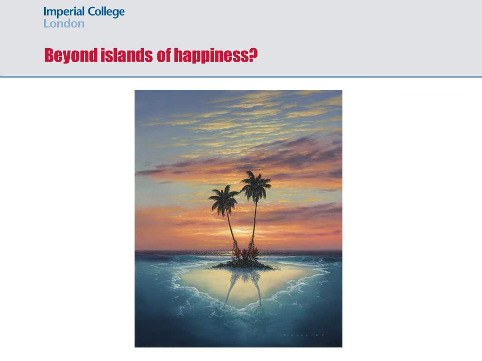 Beyond islands of happiness