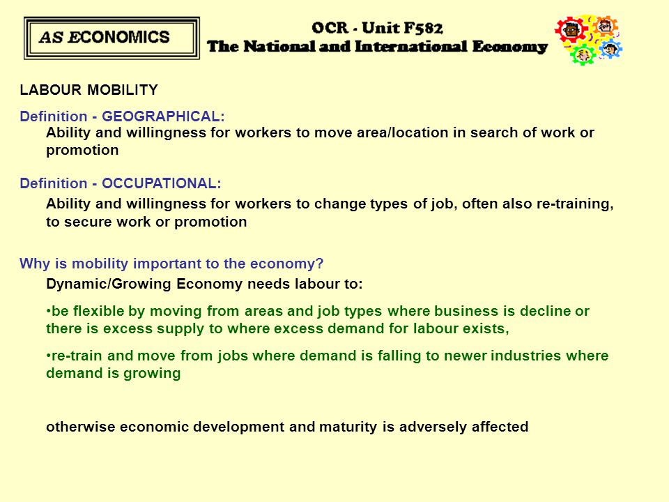 LABOUR MOBILITY Definition - GEOGRAPHICAL: Definition - OCCUPATIONAL: Why is mobility important to the economy