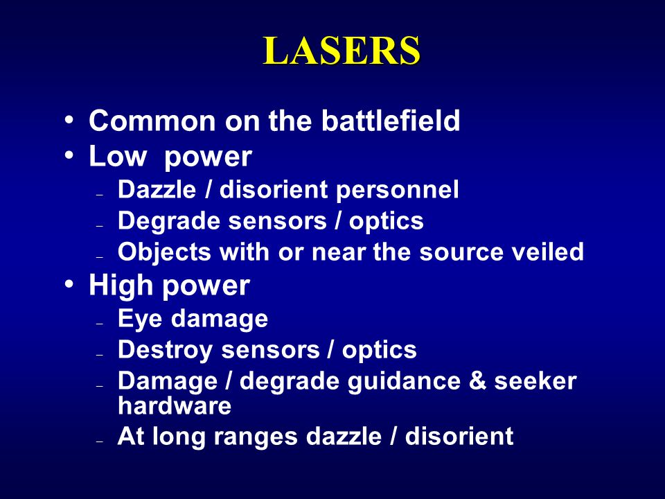 LASERS Common on the battlefield Low power High power