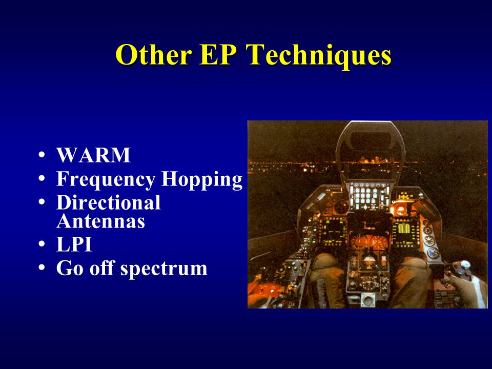 Other EP Techniques WARM Frequency Hopping Directional Antennas LPI