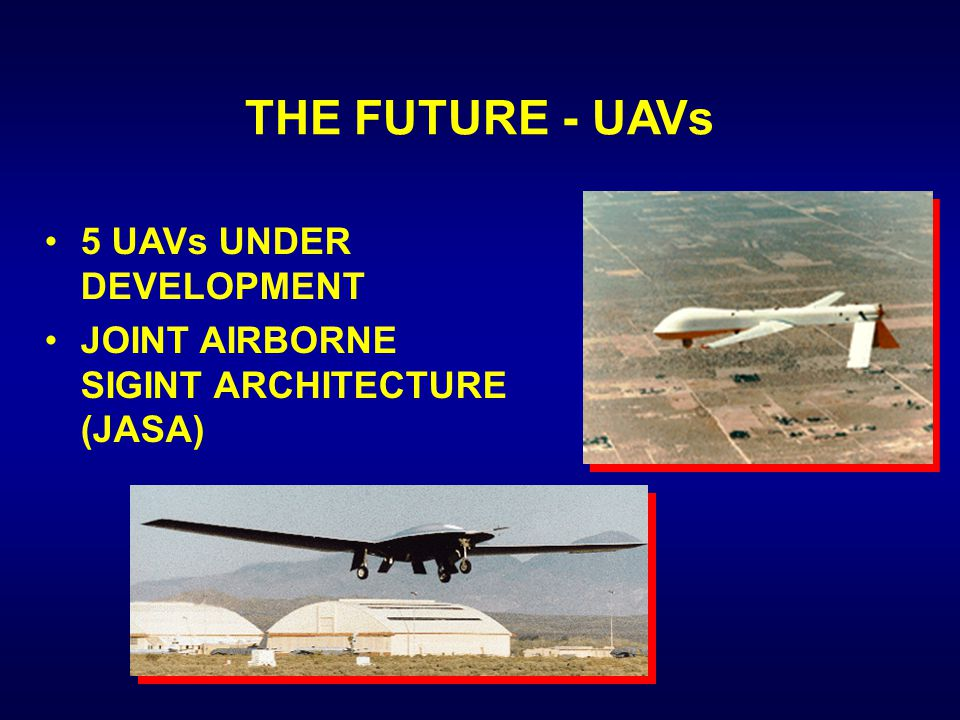 THE FUTURE - UAVs 5 UAVs UNDER DEVELOPMENT