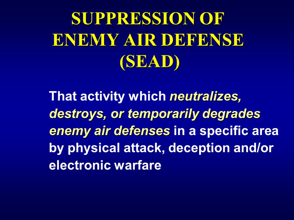 SUPPRESSION OF ENEMY AIR DEFENSE (SEAD)