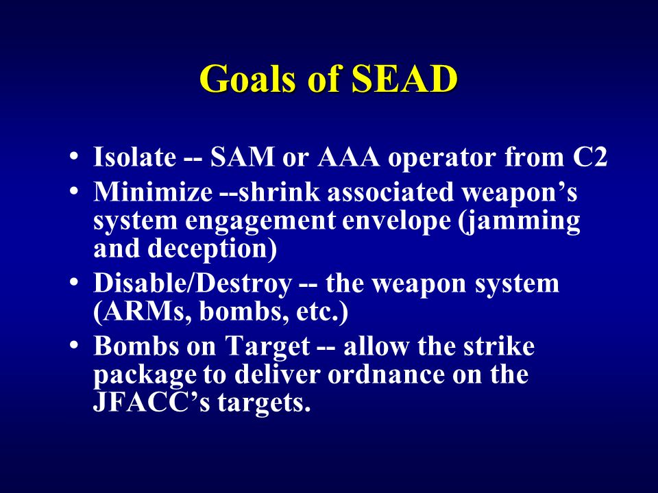 Goals of SEAD Isolate -- SAM or AAA operator from C2