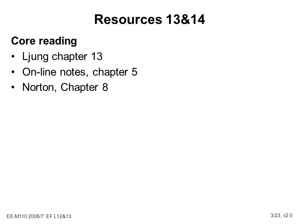 Resources 13&14 Core reading Ljung chapter 13 On-line notes, chapter 5