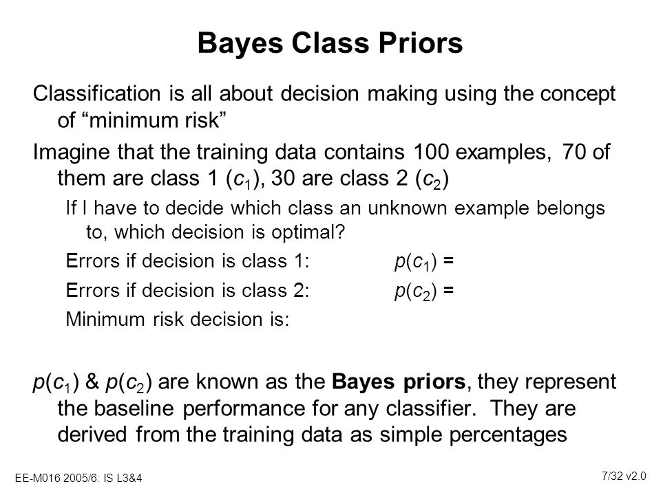 Bayes Class Priors Classification is all about decision making using the concept of minimum risk