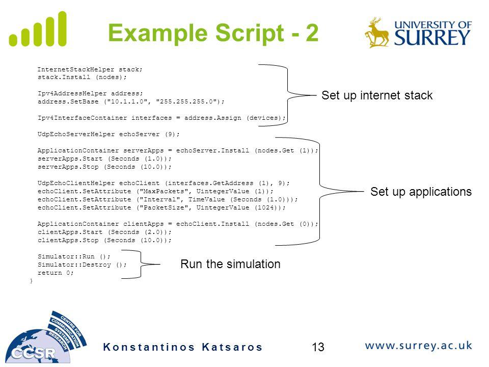 Example Script - 2 Set up internet stack Set up applications
